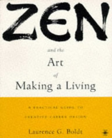 9780140194692: Zen and the Art of Making a Living in the Post-modern World: Career Guide for Dharma Bums, Social Activists and Reformed Yuppies