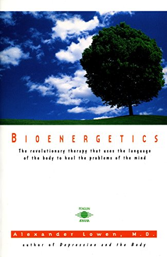 9780140194715: Bioenergetics: The Revolutionary Therapy That Uses the Language of the Body to Heal the Problems of the Mind