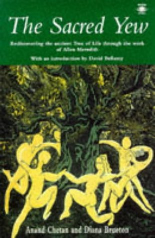 9780140194760: The Sacred Yew: Rediscovering the Ancient Tree of Life Through the Work of Allen Meredith (Arkana)