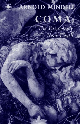 9780140194838: Coma: The Dream Body Near Death (Arkana)