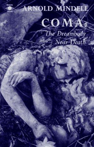 9780140194838: Coma: The Dream Body Near Death (Arkana)