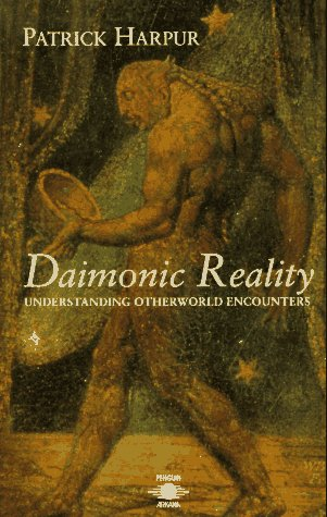 9780140194852: Daimonic Reality: Understanding Otherworld Encounters: A Field Guide to the Otherworld (Arkana)