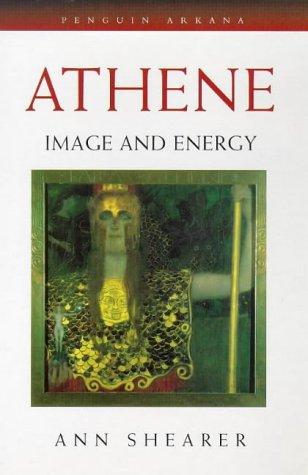 9780140194951: Athene: Image and Energy (Arkana)