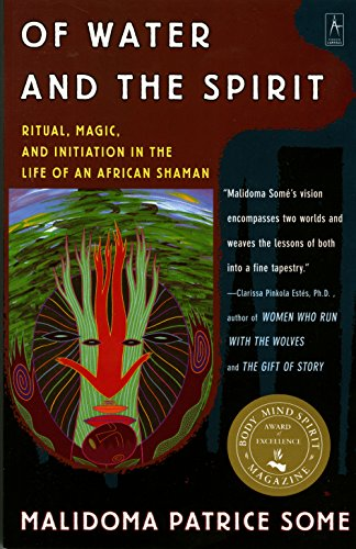 Of Water and the Spirit Format: Paperback: Some, Malidoma Patrice (Author)