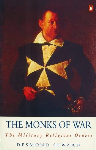 9780140195019: The Monks of War: The Military Religious Orders (Arkana)