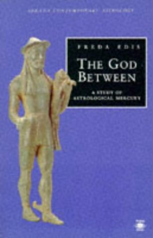 9780140195040: The God Between: A Study of Astrological Mercury (Contemporary Astrology)