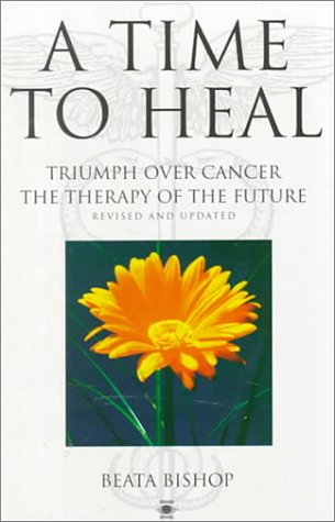 9780140195170: A Time to Heal: Triumph Over Cancer - The Therapy of the Future (Arkana)