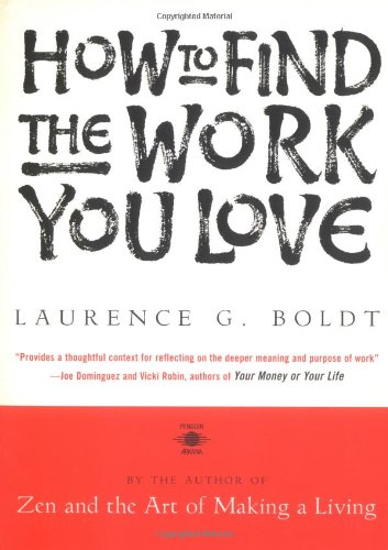 How to Find the Work You Love (Arkana): Laurence G. Boldt