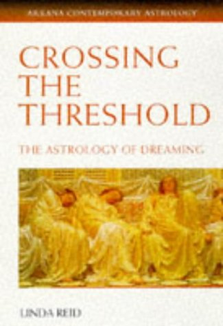 9780140195286: Crossing the Threshold: The Astrology of Dreaming (Contemporary Astrology)
