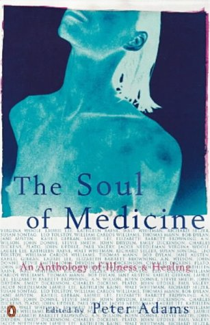 9780140195309: The Soul of Medicine: An Anthology of Illness And Healing