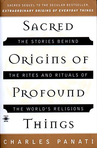 9780140195330: Sacred Origins of Profound Things: The Stories Behind the Rites and Rituals of the World's Religions