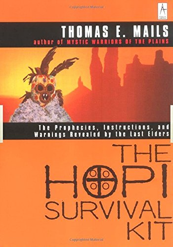 9780140195453: The Hopi Survival Kit: The Prophecies, Instructions and Warnings Revealed by the Last Elders