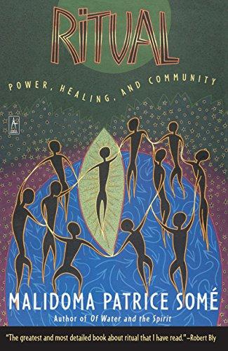 Ritual: Power, Healing and Community: Some, Malidoma Patrice