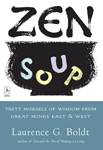 9780140195606: Zen Soup: Tasty Morsels of Wisdom from the Great Minds East And West: Tasty Morsels of Wisdom from Great Minds East & West (Compass)