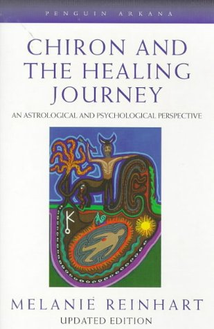 9780140195736: Chiron And the Healing Journey: An Astrological And Psychological Perspective (Arkana S.)