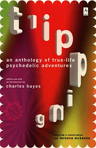 Tripping: An Anthology of True-Life Psychedelic Adventures (Compass): Hayes, Charles