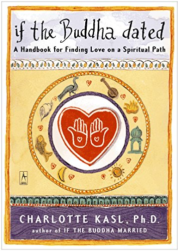 9780140195835: If the Buddha Dated: A Handbook For Finding Love On a Spiritual Path