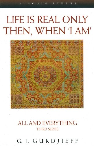 9780140195859: Life is Real Only Then, When 'I Am': All and Everything Third Series (All and Everything Series, 3)