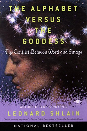 9780140196016: The Alphabet Versus the Goddess: The Conflict Between Word and Image
