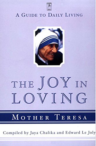 9780140196078: The Joy in Loving: A Guide to Daily Living with Mother Teresa