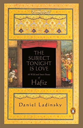 9780140196238: The Subject Tonight is Love: 60 Wild and Sweet Poems of Hafiz (Compass)