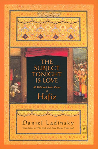 9780140196238: Subject Tonight is Love: 60 Wild and Sweet Poems of Hafiz (Compass)