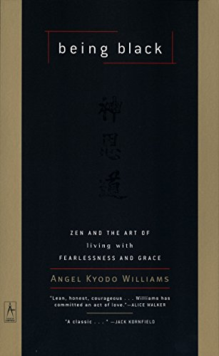 9780140196306: Being Black: Zen and the Art of Living with Fearlessness and Grace (Compass)