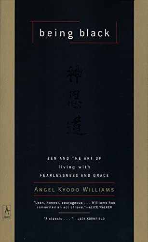9780140196306: Being Black: Zen and the Art of Living with Fearlessness and Grace