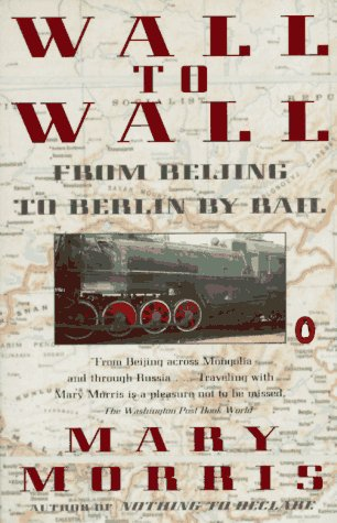 9780140199390: Wall to Wall: From Beijing to Berlin by Rail (Travel Library, Penguin)