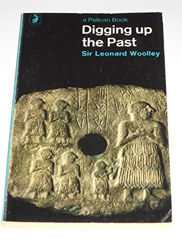 9780140200041: Digging Up the Past (Pelican books)