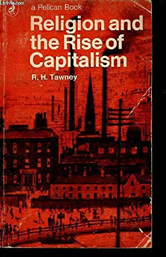 RELIGION AND THE RISE OF CAPITALISM (PELICAN): R.H. TAWNEY
