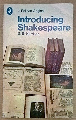 Introducing Shakespeare (Pelican): Harrison, G. B.
