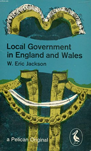 9780140201628: Local Government in England and Wales (Pelican books, A162)