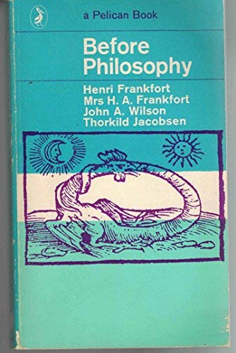 9780140201987: Before Philosophy: The Intellectual Adventure of Ancient Man