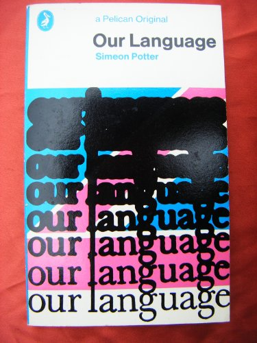 9780140202274: Our Language (Pelican)