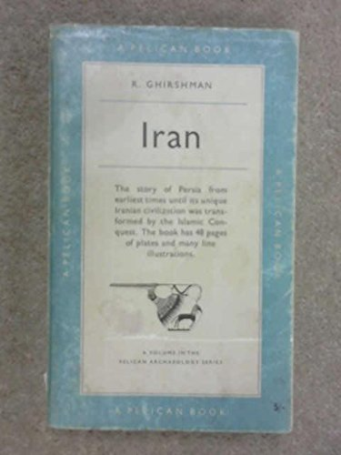 Iran: From the Earliest Times to the: Ghirshman, R.
