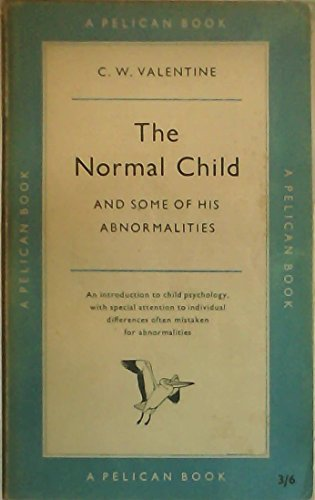 9780140202557: The Normal Child and Some of His Abnormalities (Pelican)