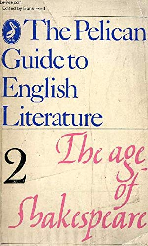 The age of Shakespeare : volume 2 of The Pelican Guide to English Literature