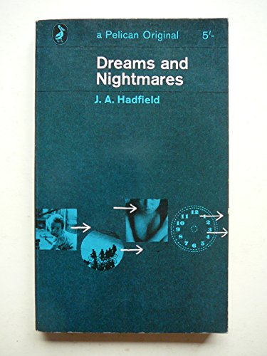 Dreams and Nightmares: Hadfield J A