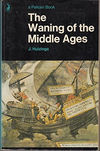 9780140203073: Waning of the Middle Ages (Pelican)