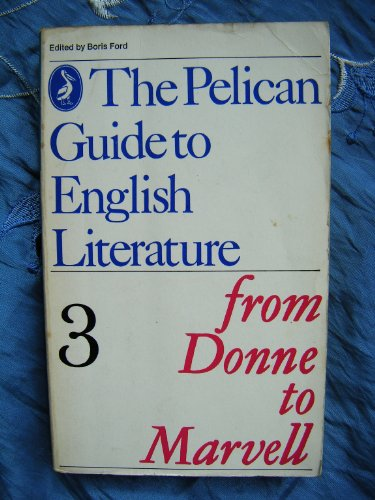 9780140203257: The Pelican Guide to English Literature: From Donne to Marvell: Volume 3