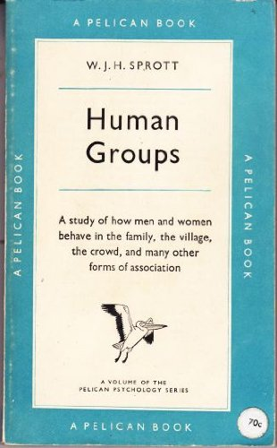 Human Groups (Pelican): Sprott, W.J.H.