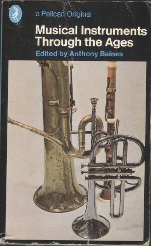 9780140203479: Musical Instruments Through the Ages (Pelican)