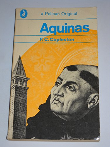 9780140203493: Aquinas. An Introduction to the Life and Work of the Great Medieval Thinker. (Pelican Books)