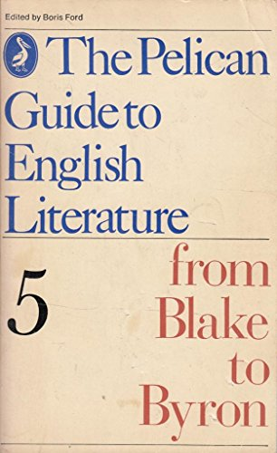 9780140204025: The Pelican Guide to English Literature: From Blake to Byron: Volume 5