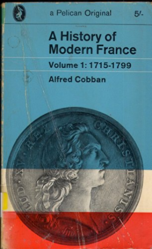 9780140204032: A History of Modern France: 1715-99 v. 1 (Pelican)
