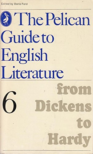 9780140204131: From Dickens to Hardy (Pelican Guide to English Literature)