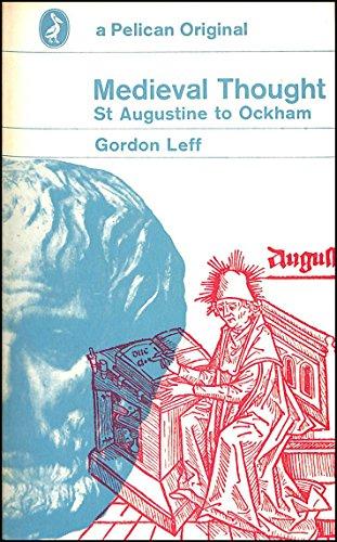 Mediaeval Thought: St.Augustine to Ockham: Gordon Leff