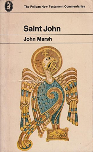 The Gospel of St. John (The Pelican: Marsh, John