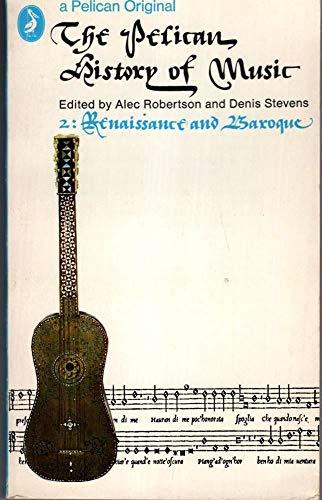9780140204933: The Pelican History of Music: Renaissance and Baroque v. 2 (A Pelican original)